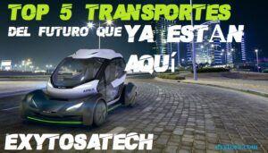 Top 5 transportes del futuro que ya están aquí 2019 | ExytosaTech