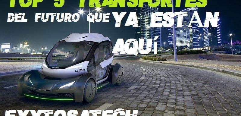 Top 5 transportes del futuro que ya están aquí 2019   ExytosaTech